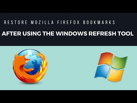How To Restore Your Mozilla Firefox Bookmarks & Settings After Using The Windows Refresh Tool