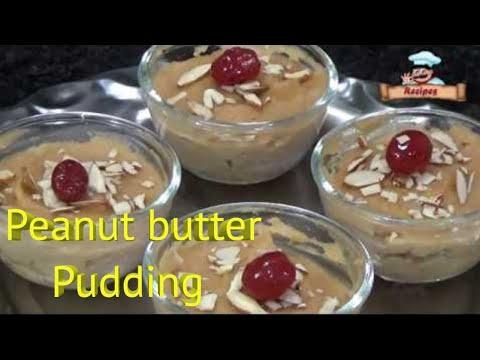 Peanut Butter Pudding / पीनट बटर पुडिंग बनाने की आसान विधि