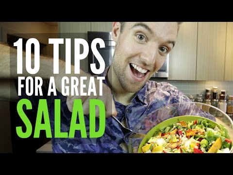10 ESSENTIAL TIPS TO MAKE A GREAT SALAD