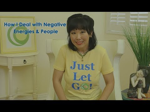 How I Deal with Negative People & Energies