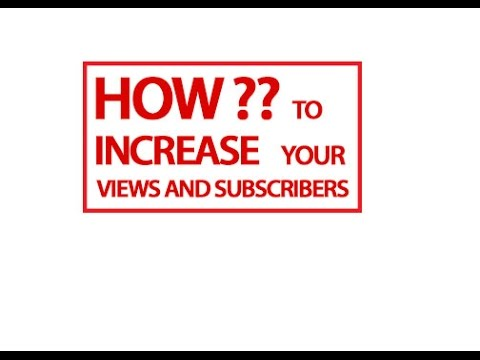 How to Increase Your Youtube Video Views Or Subscribers- Coolest Way