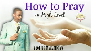 How To Pray in High Level | Powerful Sermon | 2018 HD