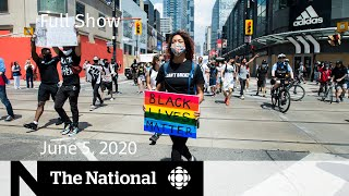 The National for Friday, June 5 — Canadians protest against racism and police violence