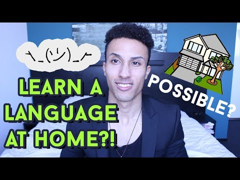 HOW TO LEARN A LANGUAGE AT HOME