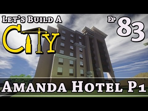 How To Build A City :: Minecraft :: Amanda Hotel P1 :: E83 :: Z One N Only