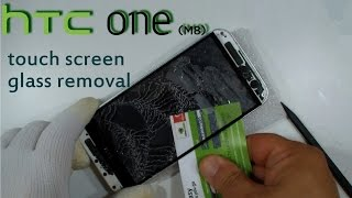 HTC ONE M8 - Touch screen Glass removal