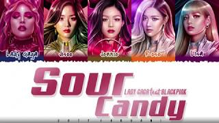 LADY GAGA, BLACKPINK - слова «SOUR CANDY» [Color Coded_Han_Rom_Eng]