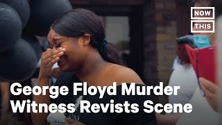 Woman Who Captured George Floyd Killing Returns To Scene   NowThis