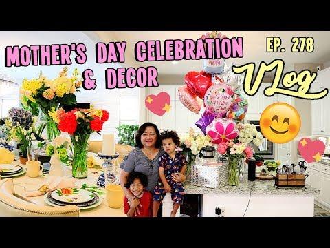 MOTHER'S DAY CELEBRATION & DECOR    VLOG. EP. 278