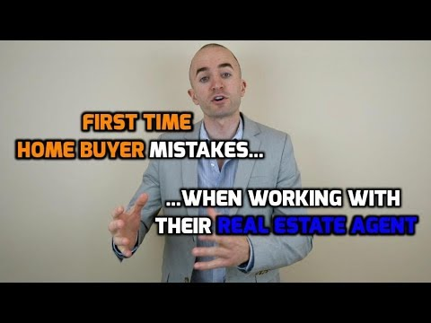 First Time Home Buyer Mistakes When Working With A Real Estate Agent