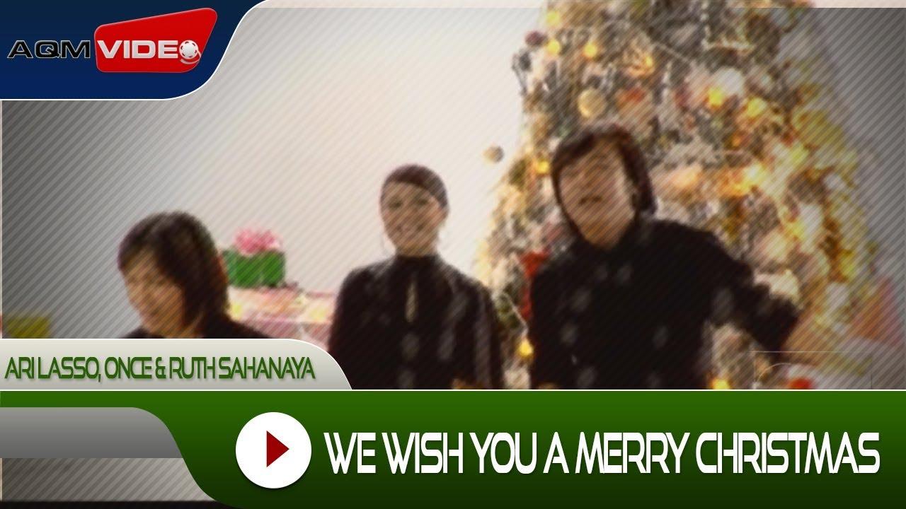 Ari Lasso, Once & Ruth Sahanaya - We Wish You A Merry Christmas