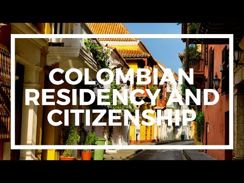 How to get Colombian residency and citizenship
