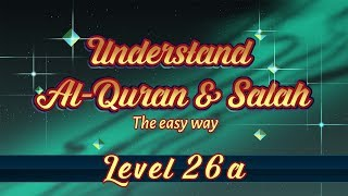 26a | Understand Quran and Salaah Easy Way