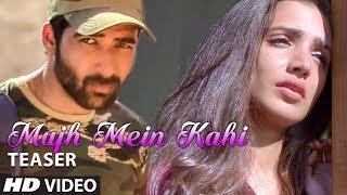 Mujh Mein Kahin Latest Song Teaser | Shahid Mallya, Swati Bhatt | Shubham Chaudhary, Swati Rajput