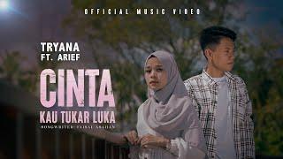 Tryana feat Arief - Cinta Kau Tukar Luka (Official Music Video)