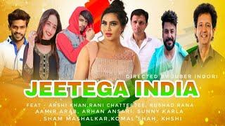 Jeetega India   Official Video   Arshi, Sana, Arhan, Aamir, Nikita, Amaan, Pooja, Irfan, Rushad