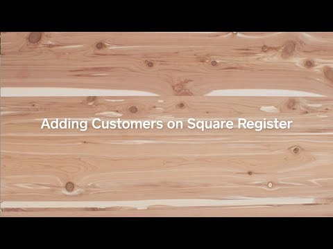 Adding Customers on Square Register