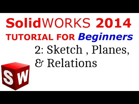 SolidWorks Tutorial For Beginners 2.Sketch,Planes & Relation