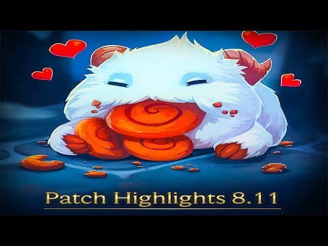 Patch 8.11 Notes Highlights - League of Legends