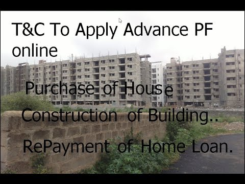 EPF Advance / Withdrawal for Purchase of House / Flat, Construction of House and acquisition of Site