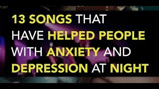 13 Songs That Have Helped People With Anxiety and Depression at Night