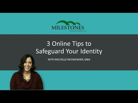 3 Online Tips to Safeguard Your Identity