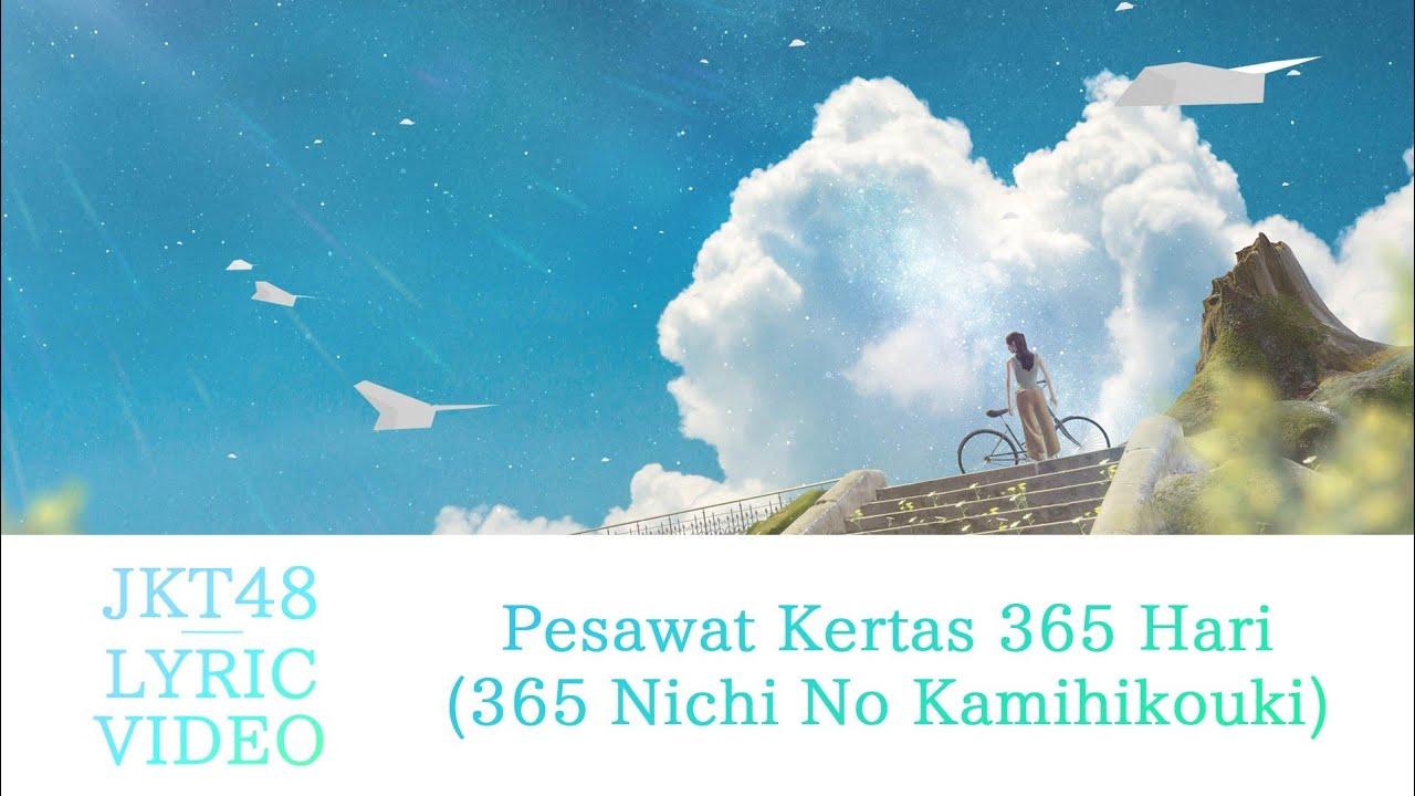 JKT48 - 365 Nichi No Kamihikouki - Pesawat Kertas 365 Hari