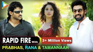BH Exclusive: Rapid Fire With Prabhas | Rana Daggubati | Tamannaah Bhatia