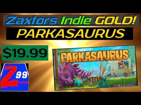 Zaxtors Indie GOLD! - Parkasaurus - First Impressions REVIEW! - This New Dino Theme Park Game ROCKS!