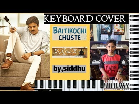 baitikochi chuste from agnathavasi keyboard cover by siddhu