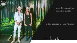 Florida Georgia Line - Good Girl, Bad Boy (Lyrics)