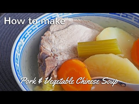 Pork & Vegetable Chinese Soup Recipe