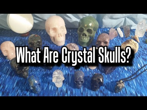 What Are Crystal Skulls?