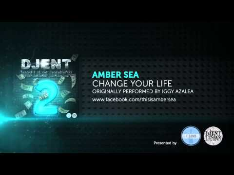Amber Sea - Change Your Life (by Iggy Azalea)