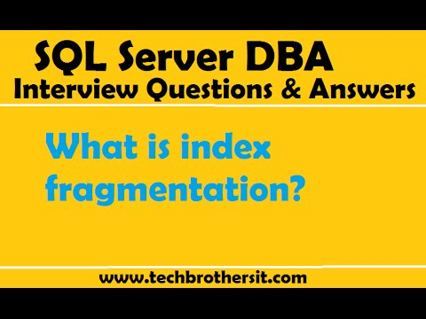 SQL Server DBA Interview Questions & Answers | What is index fragmentation