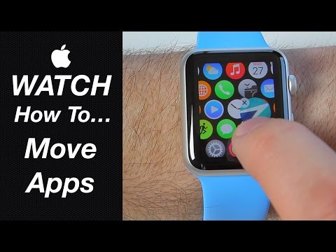 Apple Watch Guide - How To Move the App Icons
