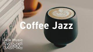 Coffee Jazz: Relaxing Background Jazz & Bossa Nova Music for Morning Walk, Work
