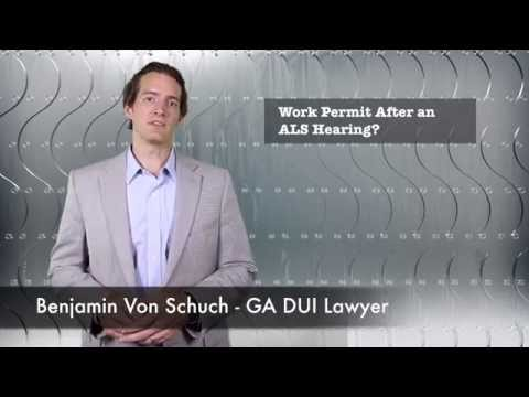 Work permit after a ALS Hearing | Georgia DUI Lawyer