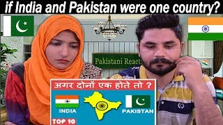 Top 10 Facts   What if India and Pakistan were one country? Pakistani Reacts