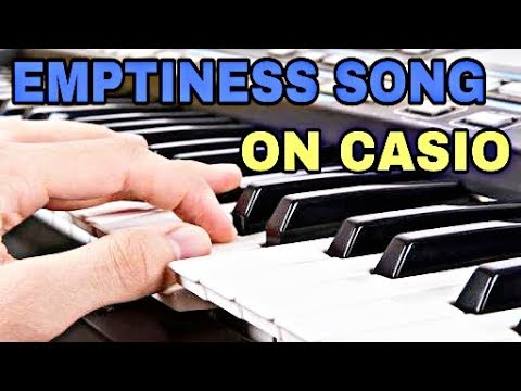 HOW TO PLAY EMPTINESS TUNE ON CASIO