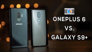 OnePlus 6 vs Samsung Galaxy S9 Plus Camera Comparison!