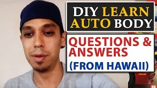DIY Learn Auto Body Questions and Answers (from Hawaii)
