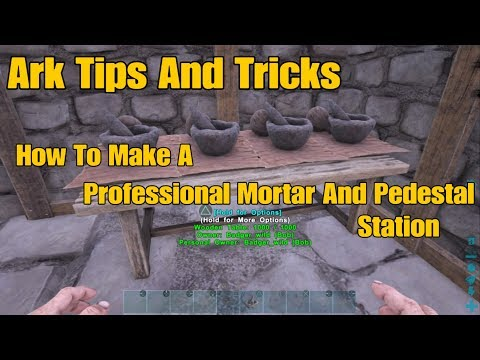 Ark Tips And Tricks How To Make A Professional Mortar And Pedestal Station.