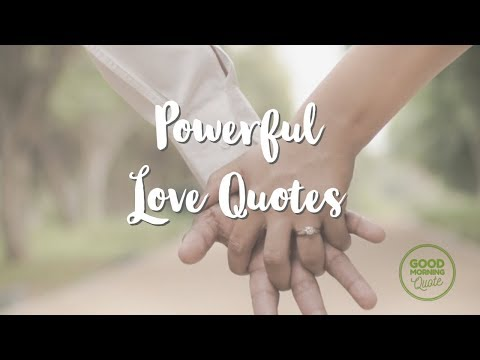 Powerful Love Quotes that Will Melt Your Heart