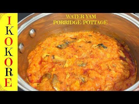 How to Make Ikokore   Water Yam Porridge or Pottage   Nigerian Food