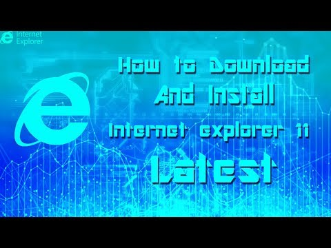 How to download and install Internet Explorer 11 Latest Version