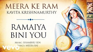 Ramaiya Bini You - Meera Ke Ram   Kavita Krishnamurthy   Official Audio Song