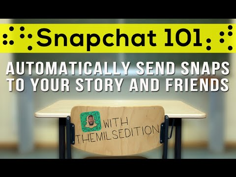 SNAPCHAT HACKS: HOW TO AUTOMATICALLY ADD SNAPS TO YOUR STORY AND FRIENDS: SNAPCHAT 101