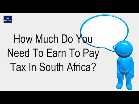 How Much Do You Need To Earn To Pay Tax In South Africa?