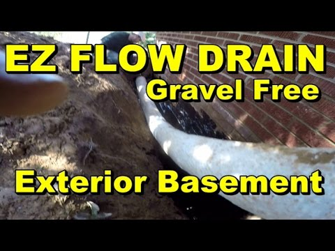 EZ FLOW DRAIN, EXTERIOR BASEMENT WATERPROOFING, How To For Homeowners